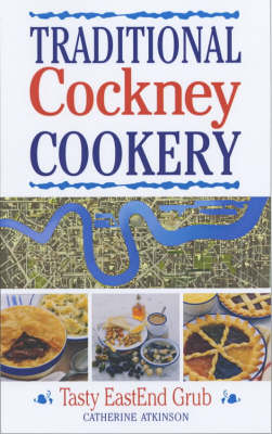 Cockney Cookbook: Tasty East End Grub