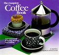 Complete Coffee Book: A Gourmet Guide to Buying, Brewing, and Cooking