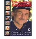 Consuming Passions: Cooking with Ian Parmenter