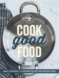 Cook Good Food (Williams-Sonoma): Simple Techniques and Foolproof Recipes for Everyday Eating