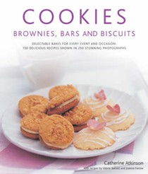 Cookies, Brownies, Bars and Biscuits: Delectable Bakes for Every Event and Occasion - 150 Delicious Recipes Shown in 250 Stunning Photographs
