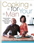 Cooking For Your Man: Featuring More Than 150 Hearty, Flavorful, Home-Style Recipes