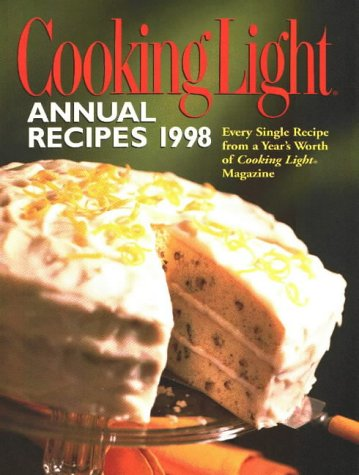 Cooking Light Annual Recipes 1998: Every Single Recipe from a Year's Worth of Cooking Light Magazine