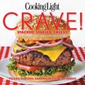 Cooking Light Crave!: Stacked, Stuffed, Cheesy, Crunchy & Chocolaty Comfort Foods: Pizzas, Burgers, Sandwiches, Sides & Sweets