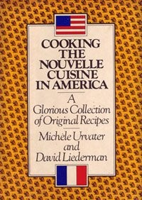 Cooking the nouvelle cuisine in America: A glorious collection of original recipes