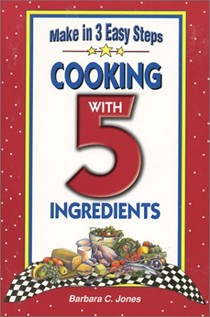 Cooking with 5 Ingredients: Make in 3 Easy Steps