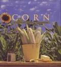 Corn: A Country Garden Cookbook