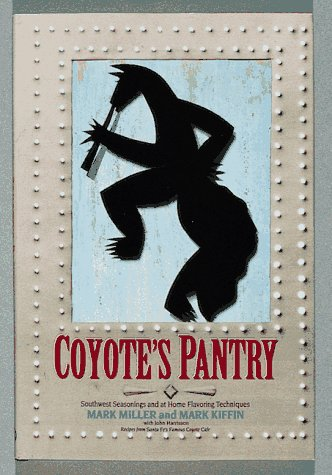 Coyote's Pantry: Southwest Seasoning and at Home Flavoring Techniques