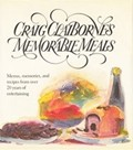Craig Claiborne's Memorable Meals: Menus, Memories, and Recipes from Over 20 Years of Entertaining