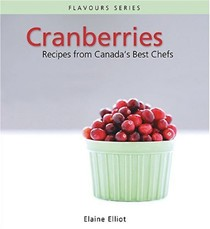 Cranberries: Recipes from Canada's Best Chefs