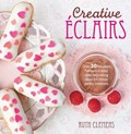 Creative Eclairs: Over 30 Fabulous Flavours and Easy Cake-decorating Ideas for Choux Pastry Creations