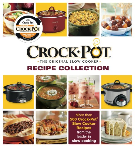 Crock-Pot the Original Slow Cooker: Recipe Collection