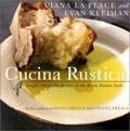 Cucina Rustica (Revised): Simple, Irresistible Recipes In The Rustic Style