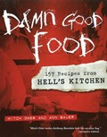 Damn Good Food: 157 Recipes from Hell's Kitchen