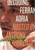 Decoding Ferran Adria DVD: Hosted by Anthony Bourdain