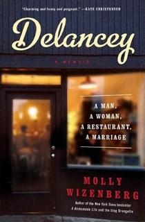 Delancey: A Memoir: A Man, a Woman, a Restaurant, a Marriage
