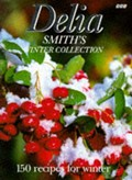 Delia Smith&#39;s Winter Collection: 150 Recipes For Winter