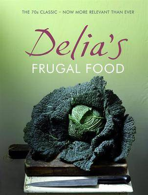 Delia&#39;s Frugal Food