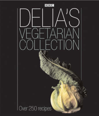 Delia's Vegetarian Collection: Over 250 Recipes