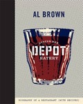 Depot: Biography of a Restaurant (with Recipes)
