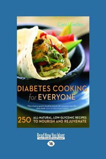 Diabetes Cooking for Everyone: 250 All-Natural, Low-Glycemic Recipes to Nourish and Rejuvenate
