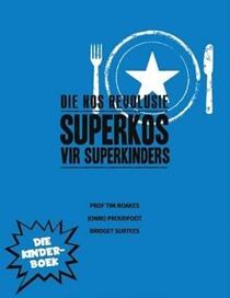 Die Kos Revolusie: Superkos Vir Superkinders