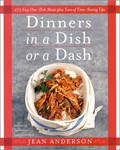 Dinners In A Dish Or A Dash: Delicious Meals That Anyone Can Prepare