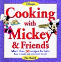 Disney's Cooking with Mickey & Friends: More Than 30 Recipes for Kids Easy to Make and Even Easier to Eat