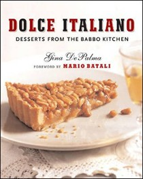 Dolce Italiano: Desserts from the Babbo Kitchen