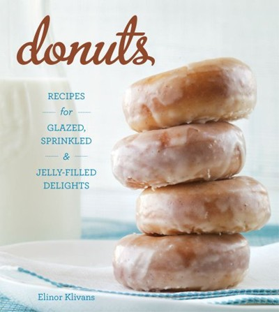 Donuts: Recipes for Glazed, Sprinkled, and Jelly-Filled Treats