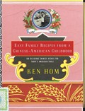 Easy Family Recipes from a Chinese-American Childhood: 150 Delicious Chinese Dishes for Today's American Table