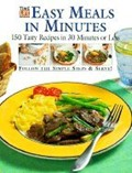 Easy Meals in Minutes: 150 Tasty Recipes