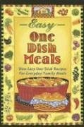 Easy One-Dish Meals: New Easy One-Dish Recipes for Everyday Family Meals