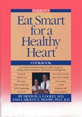 Eat Smart for a Healthy Heart Cook Book
