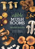 Edible Mushrooms: Safe to Pick, Good to Eat