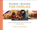 Entrée for Families: Jewish Cooking and Kitchen Conversations with Children