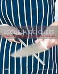 Escuela de Chefs: Tecnicas Paso A Paso Para la Practica Culinaria