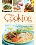 Fine Cooking Annual, Volume 1: A Year of Great Recipes, Tips & Techniques