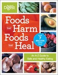 Food That Harm, Food That Heal: And A-Z Guide To Safe And Healthy Eating, Completely Revised And Updated