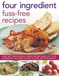 Four Ingredient Fuss-Free Recipes