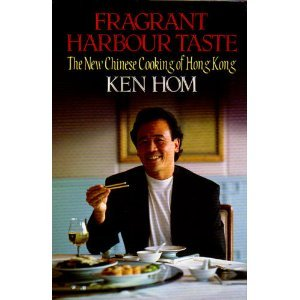 Fragrant Harbour Taste: The New Chinese Cooking of Hong Kong