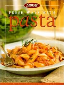 Fresh Ways With Pasta
