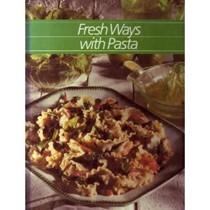 Fresh Ways with Pasta: Healthy Home Cooking Series