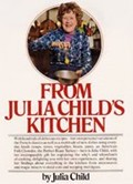 From Julia Child&#39;s Kitchen
