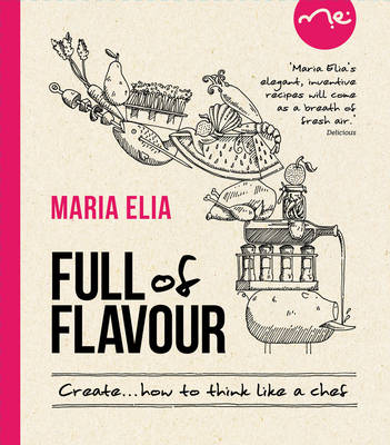 Full of Flavour: 120 Versatile Recipes for the Imaginative Cook