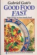 Gabriel Gaté's Good Food Fast: High Energy No-Fuss Family Food