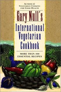 Gary Null's International Vegetarian Cookbook