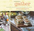 Gather: Memorable Menus for Entertaining Throughout the Seasons