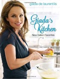 Giada&#39;s Kitchen: New Italian Favorites