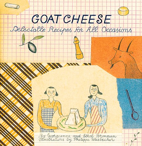 Goat Cheese: Delectable Recipes for All Occasions